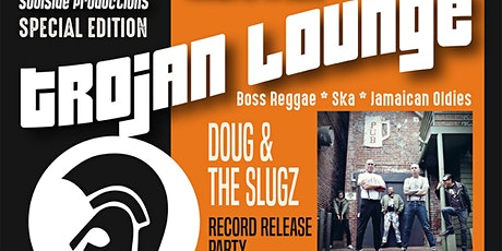 Trojan Lounge + Doug and the Slugz - Record Release party tickets