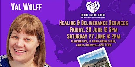 Healing and Deliverance Services with Val Wolff - Cape Town tickets