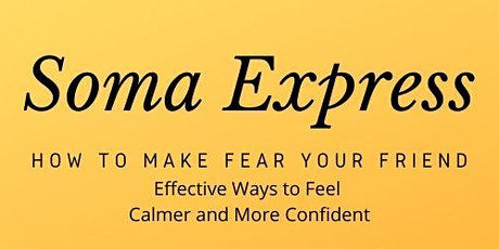 Soma Express - How to Make Fear Your Friend tickets