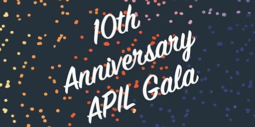 10th Anniversary APIL Gala