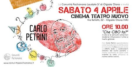 Carlo Petrini - Che CIBO fa? :  il cibo e le abitudini alimentari moderne biglietti
