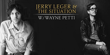 Jerry Leger & The Situation w/ Wayne Petti tickets