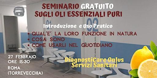 ROMA  (TORREVECCHIA) - Seminario Gratuito sugli Oli Essenziali