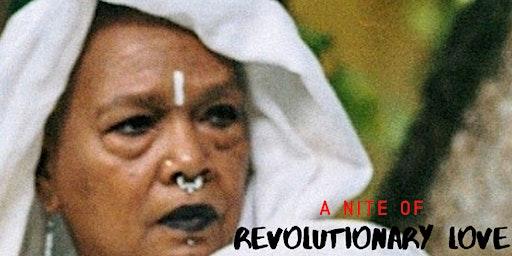 A Nite of Revolutionary Love!