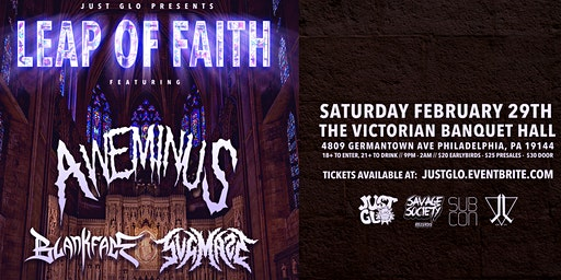 Leap Of Faith W/ Aweminus, Blankface & SVGMAZE
