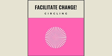 Facilitate Change! Workshop 17: Circling Tickets