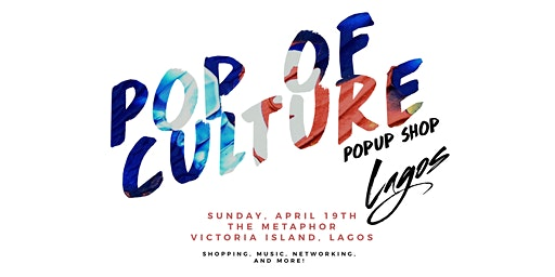 Pop of Culture Popup Shop - Lagos
