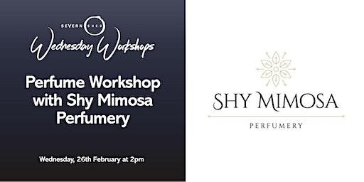 Perfume Workshop with Shy Mimosa Perfumery