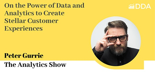 Peter Gurrie | The Power of Data and Analytics to For Customer Experience