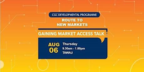 Gaining Market Access Talk @ Tawau tickets