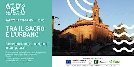 EVENTO RIMANDATO  - Passeggiate ARDA: tra il sacro e l'urbano biglietti
