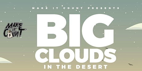 Big Clouds in the Desert w/Slim 400 x Killa Twan x Baby Gas & more tickets