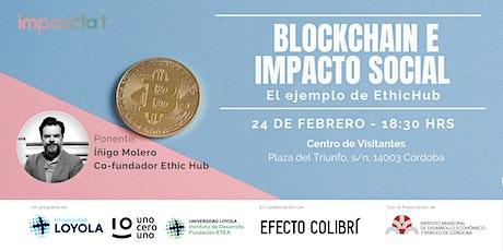 Blockchain e Impacto Social: El ejemplo de EthicHub entradas