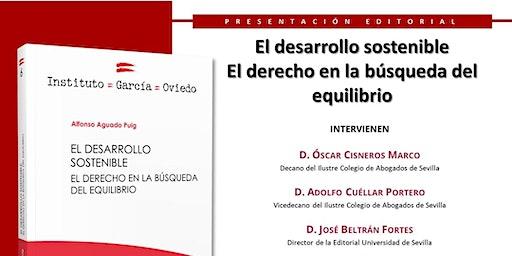 """Presentación editorial  Libro:   """"El desarrollo sostenible. El derecho en la búsqueda el equilibrio."""""""