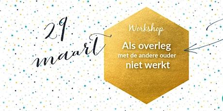 Workshop 29/03/2020 - Als overleg met de andere ouder niet werkt tickets