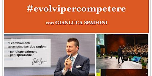 #EVOLVIPERCOMPETERE con GIANLUCA SPADONI !!!
