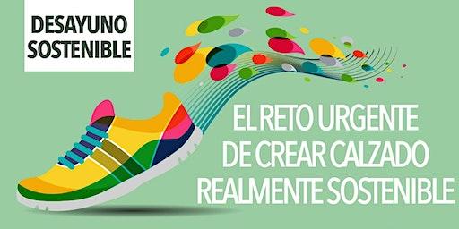 Desayuno Sostenible - EL RETO URGENTE DE CREAR CALZADO REALMENTE SOSTENIBLE