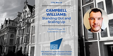 Standing Out and Scaling Up, with Campbell Williams: Members Only tickets