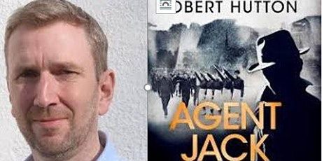 An evening with author Robert Hutton discussing his book Agent Jack tickets