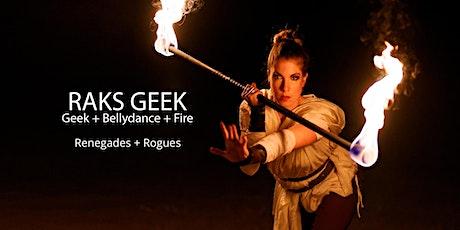 Raks Geek: Renegades + Rogues tickets