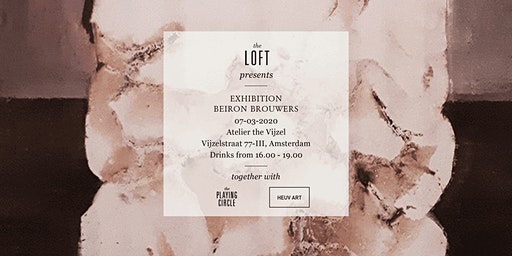 The Loft presents   Opening exhibition Beiron Brouwers