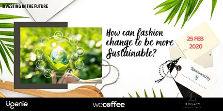 Investing in the Future: Sustainable Fashion tickets