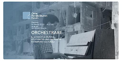 ORCHESTRARE. Il suono e la musica. Lo storytelling dei nostri patrimoni culturali