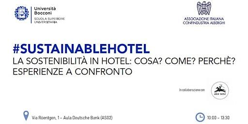 #SUSTAINABLEHOTEL. La sostenibilità in hotel: Cosa? Come? Perchè?