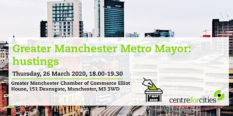 Greater Manchester Metro Mayor Elections 2020- hustings tickets