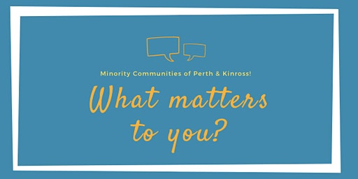 What Matters to You? Community Consultation