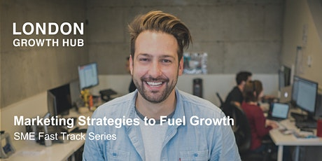 Marketing Strategies to Fuel Growth - SME Fast Track Series tickets