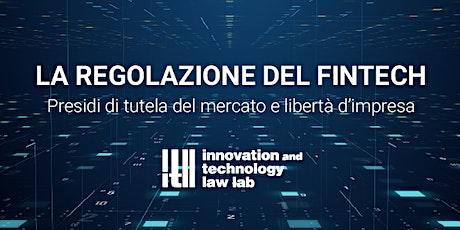 Regolazione del Fintech: presidi di tutela del mercato e libertà d'impresa biglietti