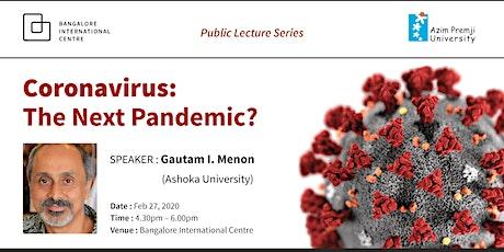 Coronavirus:  The Next Pandemic? tickets