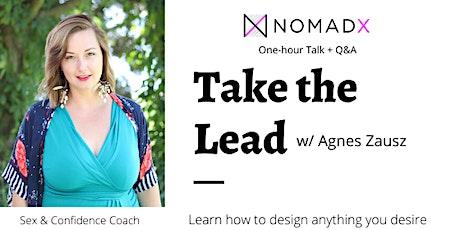 NomadX presents: TAKE THE LEAD w/ Agnes Zausz billets
