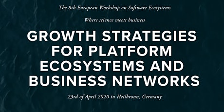 European Workshop on Software Ecosystems 2020- GROWTH STRATEGIES FOR  PLATFORM ECOSYSTEMS AND BUSINESS NETWORKS tickets