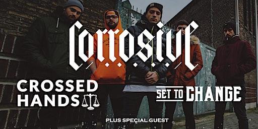 Corrosive (ESP) / Crossed Hands / Set To Change + Guest