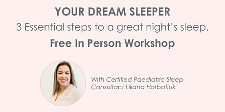 Your Dream Sleeper - 3 Essential Steps To A Great Night Sleep (0-12 months) tickets