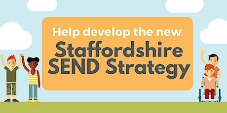 Help Develop Staffordshire's Special Educational Needs and Disabilities Strategy tickets