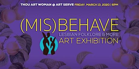Thou Art Woman Art Exhibit. (MIS)BEHAVE: Lesbian Folklore & More tickets