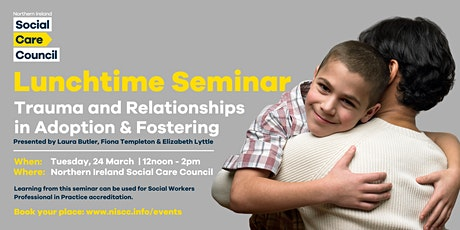 Lunchtime Seminar: Trauma & Relationships in Adoption & Fostering tickets