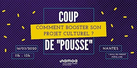 """Réunion Coup de """"Pousse"""" - Comment booster son projet culturel ? billets"""