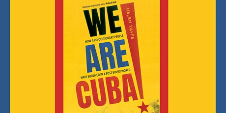 We Are Cuba! How a Revolutionary People Have Survived in a Post-Soviet Worl tickets