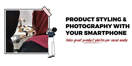 Product Styling & Photography with your Smartphone tickets