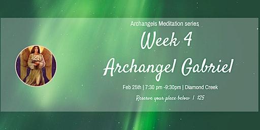 Week  4 / 12 weeks with The Archangels -Archangel Gabriel