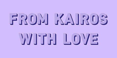 From Kairos with Love tickets