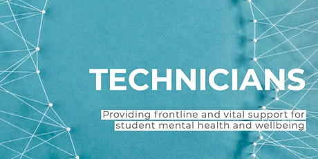 TECHNICIANS: PROVIDING FRONTLINE AND VITAL SUPPORT FOR MENTAL HEALTH tickets