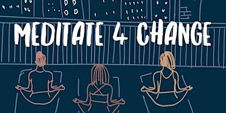 Meditate 4 Change tickets