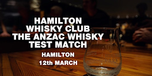 Hamilton Whisky Club - The Anzac Whisky Test Match 12th March