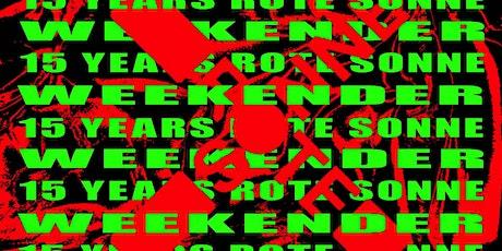 15 YRS ROTE SONNE - Weekender Tickets