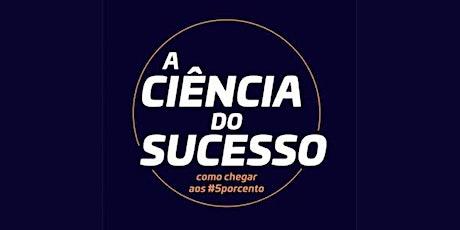 A Ciência do Sucesso ingressos